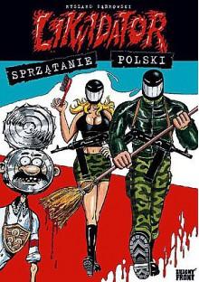 Likwidator - Sprzątanie Polski - Ryszard Dąbrowski