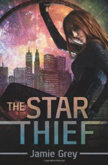 The Star Thief - Jamie Grey