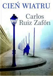 Cień wiatru - Carlos Ruiz Zafón, Beata Fabjańska-Potapczuk, Carlos Marrodán Casas