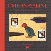 Griffin & Sabine: An Extraordinary Correspondence - Nick Bantock