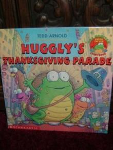 Huggly's Thanksgiving parade - Tedd Arnold