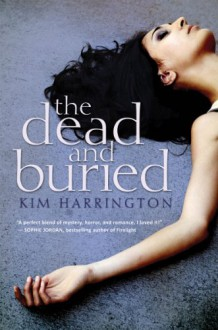 The Dead and Buried - Kim Harrington