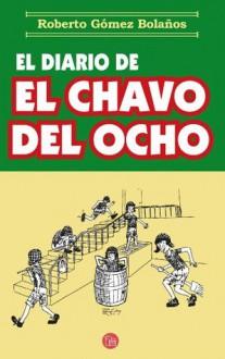 El diario del chavo del ocho - Roberto Gómez Bolaños