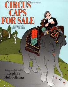 Circus Caps for Sale - Esphyr Slobodkina