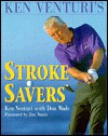 Ken Venturi's Stroke Savers - Ken Venturi, Don Wade
