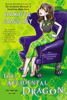 The Accidental Dragon - Dakota Cassidy