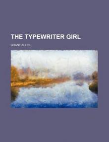 The Typewriter Girl - Allen Grant