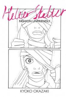 Helter Skelter: Fashion Unfriendly - Kyoko Okazaki