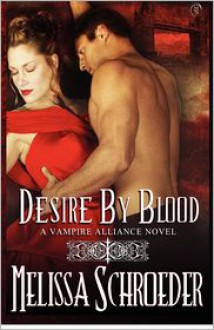 Desire by Blood - Melissa Schroeder