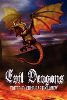 Evil Dragons - Chris Bartholomew, Angela Felsted