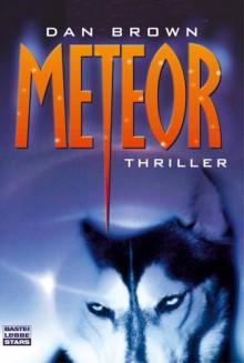 Meteor - Dan Brown,Peter A. Schmidt