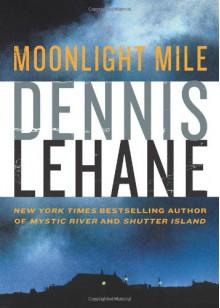 Moonlight Mile - Dennis Lehane
