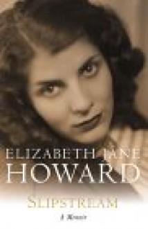 Slipstream: A Memoir - Elizabeth Jane Howard