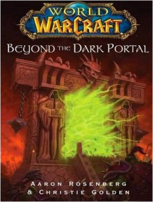 Beyond the Dark Portal - Aaron Rosenberg, Christie Golden