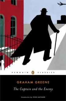 The Captain and the Enemy - Graham Greene, John Auchard