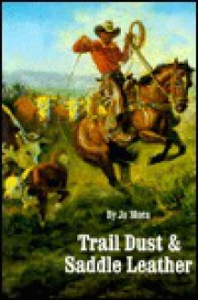 Trail Dust and Saddle Leather (Bison Book) - Jo Mora