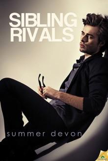 Sibling Rivals - Summer Devon
