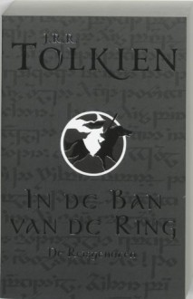 De Reisgenoten (In de ban van de ring, #1) - J.R.R. Tolkien, Max Schuchart
