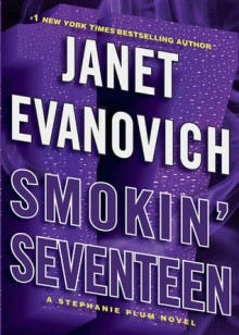 Smokin' Seventeen (Stephanie Plum #17) - Janet Evanovich