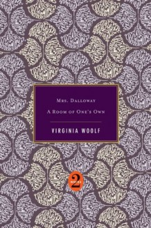 Mrs. Dalloway / A Room of One's Own - Virginia Woolf