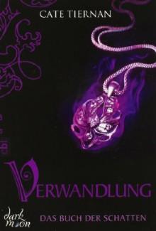 Das Buch der Schatten - Verwandlung: Band 1 - Cate Tiernan