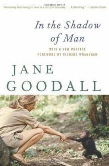 In the Shadow of Man - Jane Goodall, Richard W. Wrangham