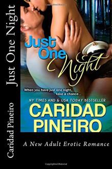 Just One Night: a New Adult Erotic Romance Novella (Take a Chance) (Volume 1) - Caridad Pineiro