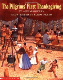 The Pilgrims' First Thanksgiving - Ann McGovern,Elroy Freem