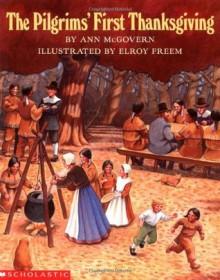The Pilgrims' First Thanksgiving - Elroy Freem, Ann McGovern