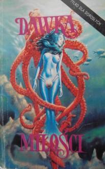 Dawka miłości. Antologia erotycznych opowiadań science fiction i horroru - Uwe Luserke, praca zbiorowa