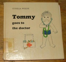 Tommy Goes to the Doctor - Gunilla Wolde