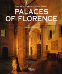 Palaces of Florence - Patrizia Fabbri, Francesco Gurrieri, Stefano Giraldi