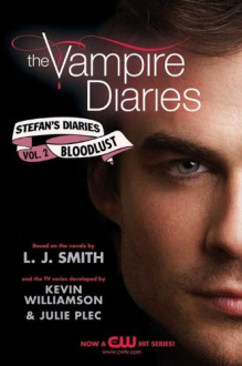 The Vampire Diaries: Stefan's Diaries #2: Bloodlust - Emily Smith, Julie Plec