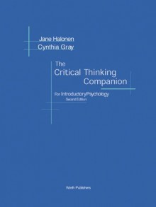 The Critical Thinking Companion for Introductory Psychology - Jane S. Halonen, Cynthia Gray, Halonen