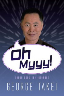Oh Myyy! - George Takei