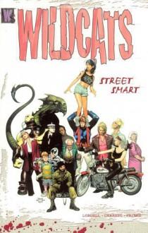 Wildcats, Vol. 1: Street Smart - Scott Lobdell, Travis Charest, Joe Casey
