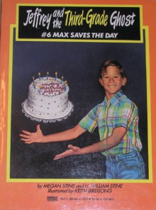 Max Saves the Day: (#6) (Jeffrey and the Third Grade Ghost) - Megan Stine