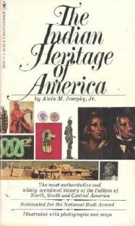 The Indian Heritage Of America / By Alvin M. Josephy, Jr - Alvin M. Josephy Jr.