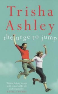 The Urge to Jump - Trisha Ashley