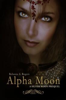Alpha Moon - Rebecca A. Rogers