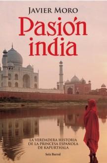 Pasión india - Javier Moro