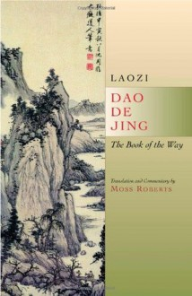 Dao De Jing: The Book of the Way - Laozi
