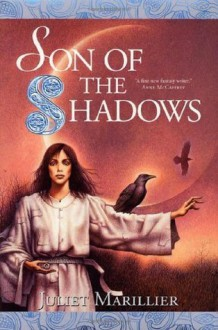 Son of the Shadows (The Sevenwaters Trilogy) - Juliet Marillier