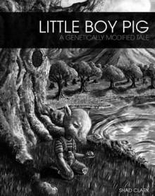 Little Boy Pig - Shad Clark