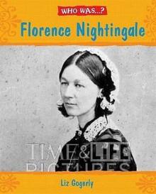 Florence Nightingale (Who Was) - Liz Gogerly