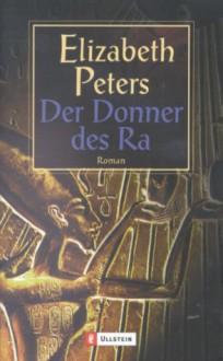 Der Donner des Ra (Amelia Peabody, #12) - Elizabeth Peters