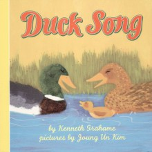 Duck Song - Kenneth Grahame, Joung Un Kim