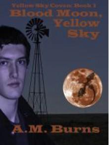 Blood Moon, Yellow Sky - A.M. Burns