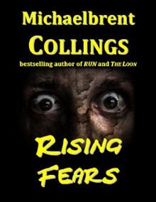 Rising Fears - Michaelbrent Collings