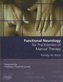 Functional Neurology for Practitioners of Manual Therapy - Randy W. Beck